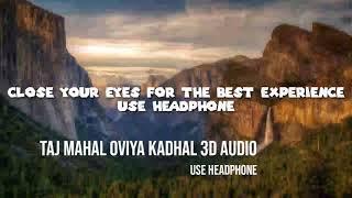 Tajmahal Oviya Kadhal 3D audio Use headphone #8Dsongs