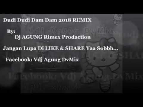 DJ DUDI DUDI DAM DAM REMIX 2018