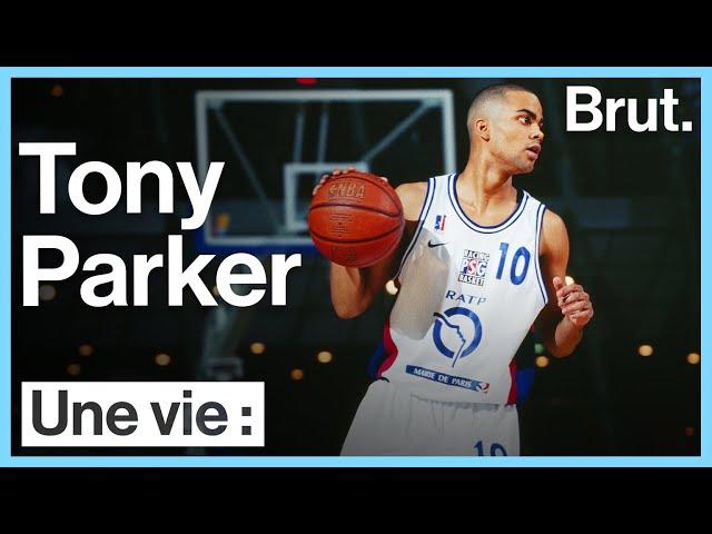 Une vie : Tony Parker