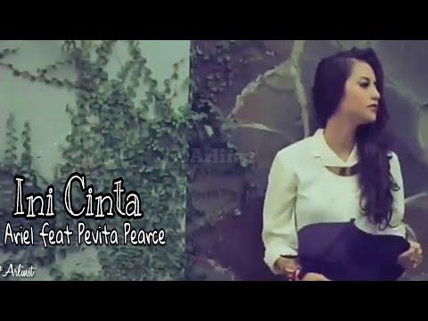 Ariel NOAH feat Pevita Pearce - Ini Cinta