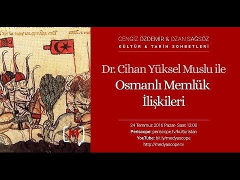 Dr. Cihan Yüksel Muslu ile Osmanlı - Memluk ilişkileri KTS #22