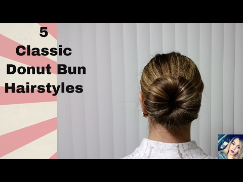 5 Classic Donut Bun Hairstyles Tutorial