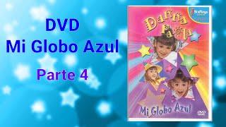 DVD Mi Globo Azul Parte 4.wmv
