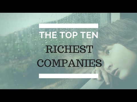 TOP 10 RICHEST COMPANIES IN WORLD 2016