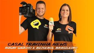 Casal Travinha News 1 - Rugby Gaúcho e Beisebol Brasileiro