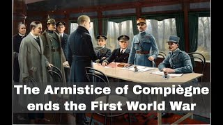 11th November 1918: The Armistice of Compiègne ends fighting in WW1