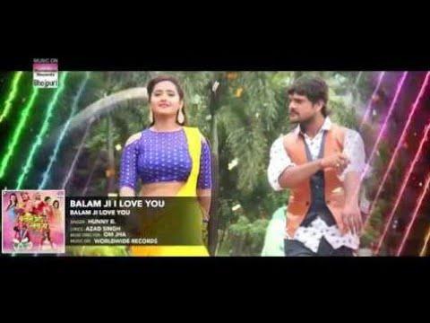 HITSONG 2018 Balam Ji I Love You | Khesari Lal Yadav, Kajal Raghwani | Hunny B