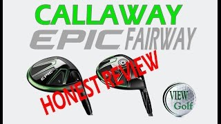 Callaway EPIC and EPIC Sub Zero Fairway Wood: Honest Review