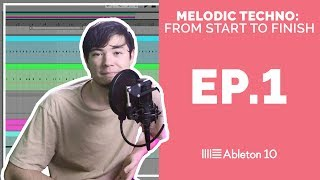 Ableton Live 10 - Melodic Techno From Start To Finish (Episode 1)