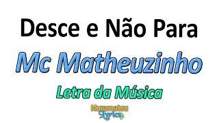 Baixar Mc Matheuzinho - Desce e Não Para - Letra / Lyrics