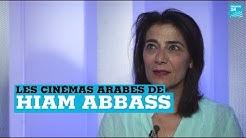 Les cinémas arabes selon Hiam Abbass