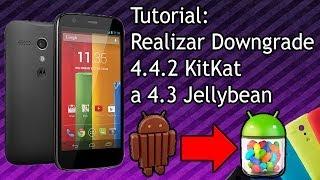 VideoTutorial | Downgrade Android 4.4.2 Kitkat a 4.3 Jellybean Moto G HD