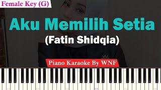 Fatin Shidqia - Aku Memilih Setia Karaoke Piano Female Key