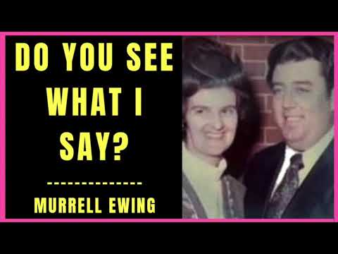 Do You See What I Say by Murrell Ewing
