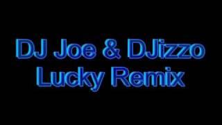 DJ Joe & DJizzo - Lucky Remix