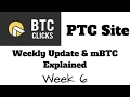 BTC Clicks PTC Site | Weekly Update & mBTC Explained | Week 6