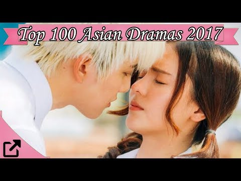 Top 100 Asian Dramas 2017 Chinese, Korean, Japanese and more