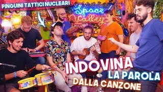 Indovina la PAROLA dalla CANZONE! [ft. Pinguini Tattici Nucleari]