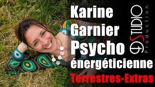 Karine Garnier Psycho énergéticienne - Terrestres Extras
