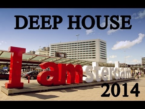 DEEP HOUSE mix IN AMSTERDAM