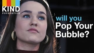Pop Your Bubble: The KIND Foundation