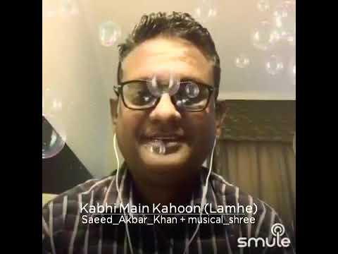 Kabhi me kahun.. kabhi tum kaho//Lamhe//Late post//