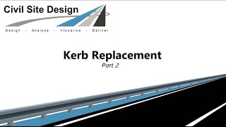 Civil Site Design - Tutorial - Kerb Replacement Design Part 2