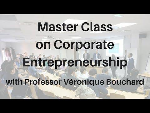 MBA Master Class - Corporate Entrepreneurship with Professor Véronique Bouchard