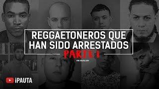 Reggaetoneros Que Han Sido Arrestados | iPauta thumbnail