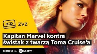 ZVZ #127 – Kapitan Marvel kontra świstak z twarzą Toma Cruise'a