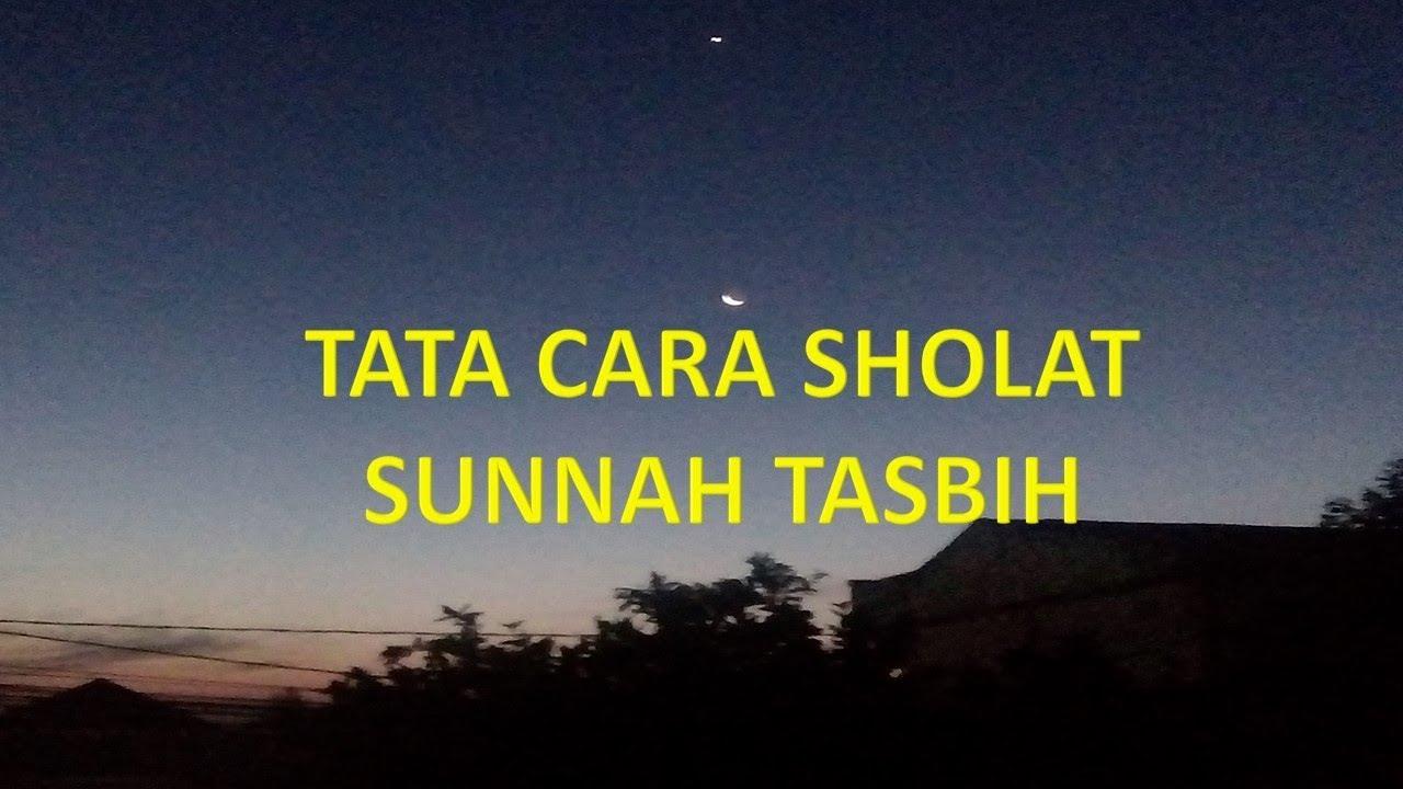 TATA CARA SHOLAT SUNNAH TASBIH - YouTube