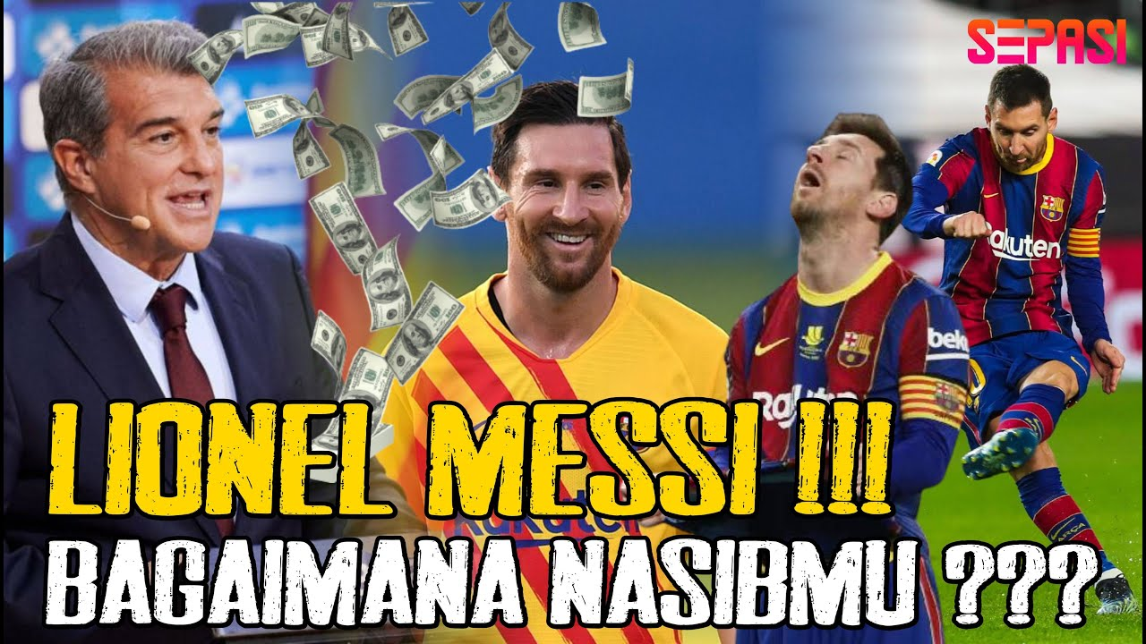 Belum Usai!!! Masa Depan Messi Di Barcelona Masih Belum Jelas | SEPASI