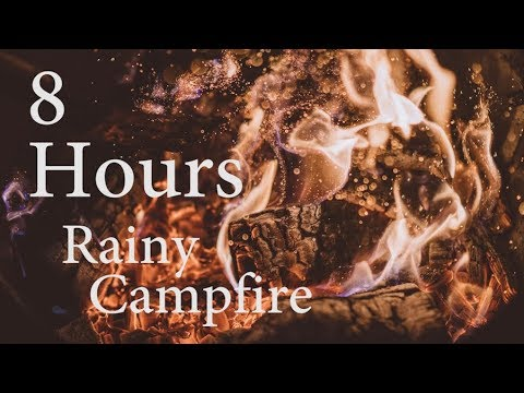 8 Hours of Rainy Campfire Sounds | Nighttime Camping Soundscape