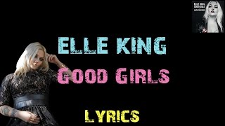 Elle King - Good Girls [ Lyrics ]