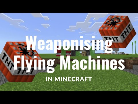 Weaponising Minecraft Flying Machines