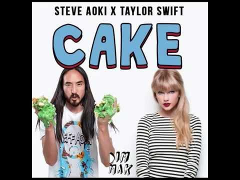 Cake- Steve Aoki ft. Taylor Swift