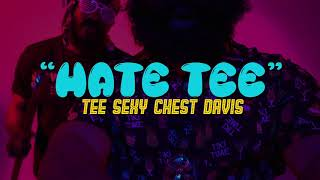 Tee Sexy Chest Davis - Hate Tee (Official Video)