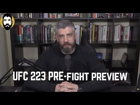 UFC 223 Preview, Odds and Ends   Luke Thomas