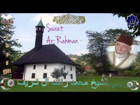Sheikh Mohammad Rashad Al-Shareef - Quran (55) Ar-Rahman - سورة الرحمن