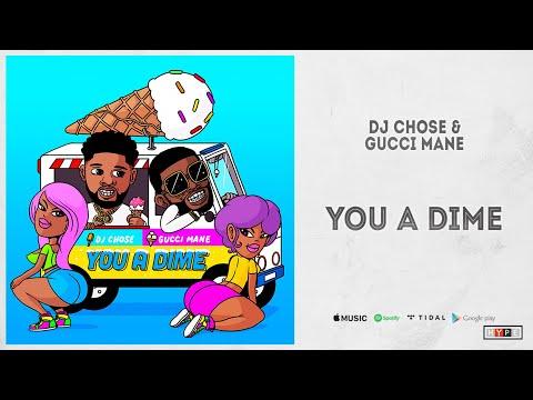"DJ Chose & Gucci Mane - ""You a Dime"""