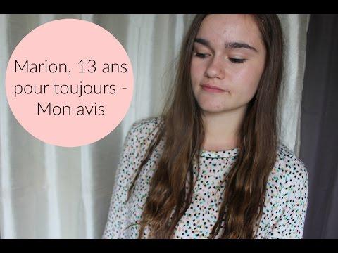 Marion, 13 ans pour toujours - Explications & Avis