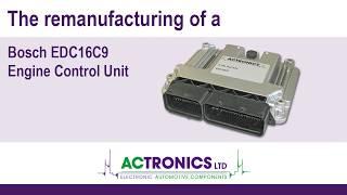 ACtronics LTD - Remanufacturing of a EDC16C9 ECU