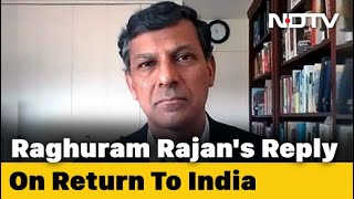 Raghuram Rajan's Reply On Return To India If Asked To Help In COVID-19 Fight