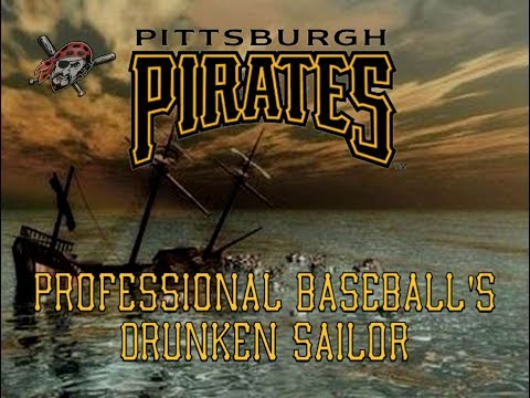 The Pittsburgh Pirates: Professional Baseball's Drunken Sailor