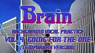 Brain Background Vocal Karaoke Practice Vol. 4: Going For The One (Temporary Ver.)