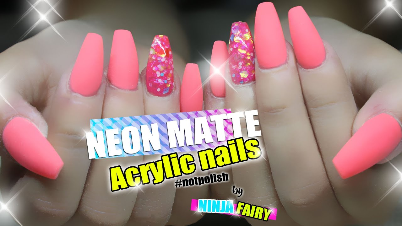 NEON MATTE COFFIN SHAPE ACRYLIC NAILS - YouTube
