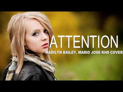 ATTENTION - Charlie Puth Madilyn Bailey, Mario Jose, KHS COVER Lyrics