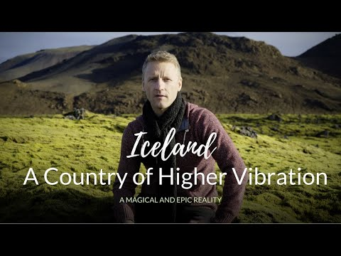 Iceland - A Country of Higher Vibration -A Magical and Epic Reality