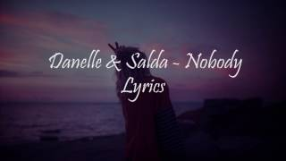 Danelle & Salda - Nobody (Lyrics Video)