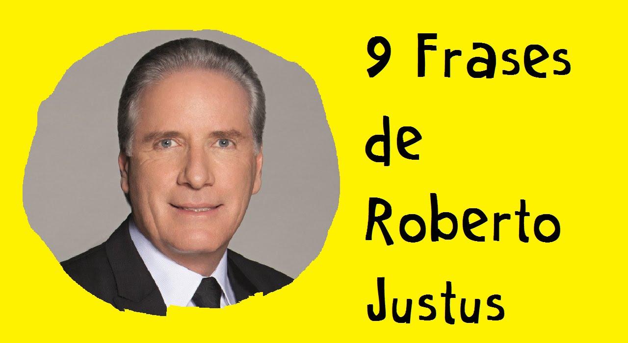 9 Frases De Roberto Justus